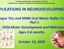 Applications in NeuroDevelopment MNRI for TongueTies and Oral Motor Reflex Training Child Motor and Development Milestones 36 months