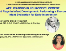 Applications in NeuroDevelopment Red Flags in Infant Development  Performing a Thorough Infant Evaluation for Early Intervention to Optimize Future Growth Health and WellBeing