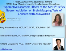 Applications In NeuroDevelopment Hyperactive Disorder Effects of the MNRI Reflex Neuromodulation on Brain Mapping Tests of Children with ADD  ADHD