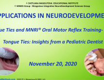 Applications in Neurodevelopment Tongue Ties Insights from a Pediatric Dentist MNRI Oral Motor Reflex Training Part 2
