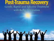 PostTrauma Recovery Gentle Rapid and Effective Treatment with Reflex Integration